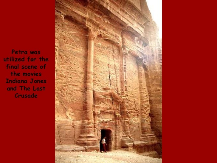 Petra was utilized for the final scene of the movies Indiana Jones and The Last Crusade <br />