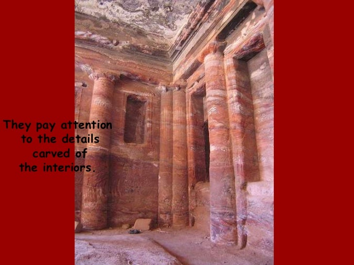 They pay attention<br /> to the details<br /> carved of<br /> the interiors. <br />