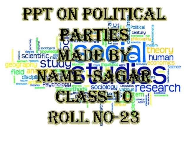 PPT ON Political parties MADE BY NAME -SAGAR CLASS-10 ROLL NO-23