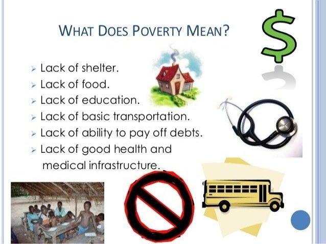 PovertyPoverty is ais a HorrifyingHorrifying thingthing HOWHOW??