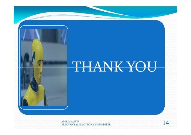 THANK YOU 14 THANK YOU ANIL MAURYA ELECTRICL & ELECTRONICS ENGINEER