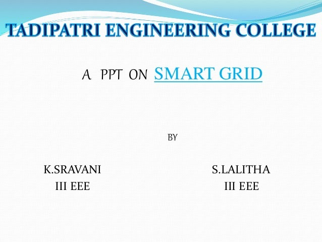 A PPT ON SMART GRID BY K.SRAVANI S.LALITHA III EEE III EEE