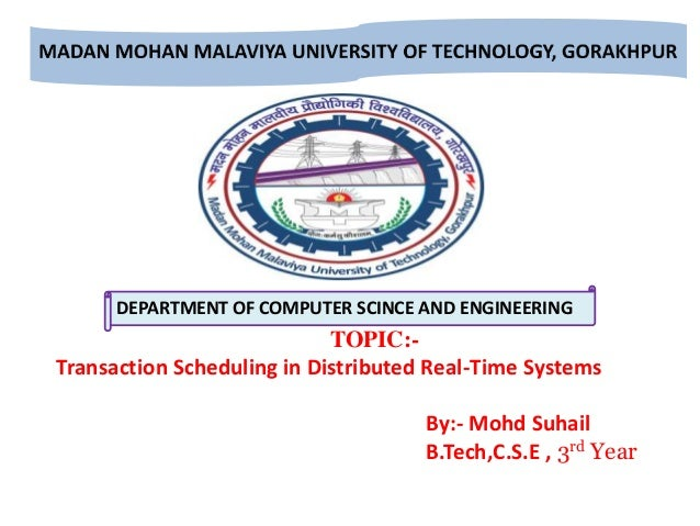 DEPARTMENT OF COMPUTER SCINCE AND ENGINEERING TOPIC:- Transaction Scheduling in Distributed Real-Time Systems By:- Mohd Su...