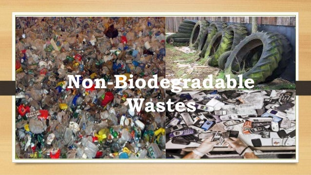 what is non biodegradable waste