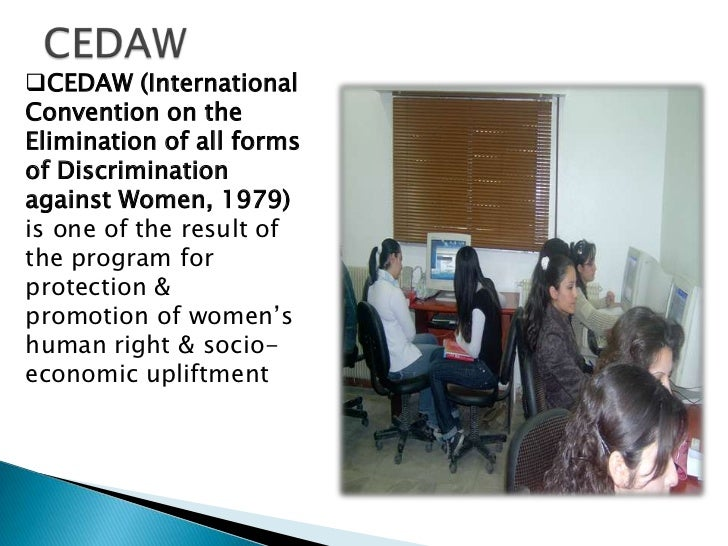 CEDAW (InternationalConvention on theElimination of all formsof Discriminationagainst Women, 1979)is one of the result of...