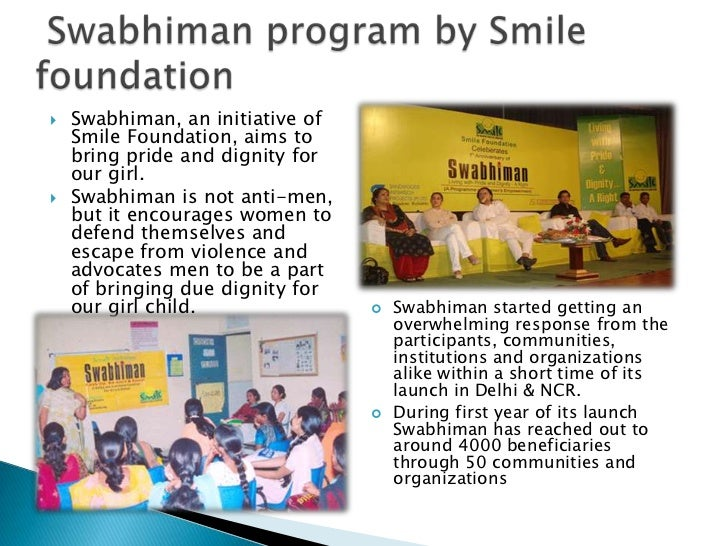    Swabhiman, an initiative of    Smile Foundation, aims to    bring pride and dignity for    our girl.   Swabhiman is n...
