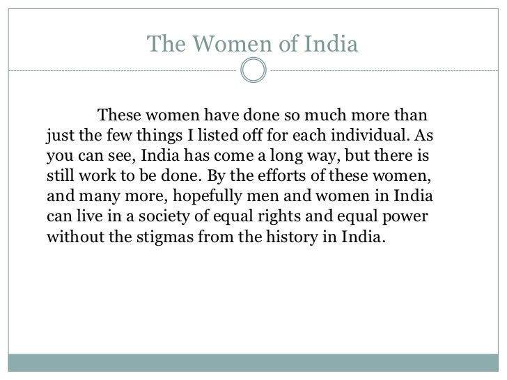 The Women of India        These women have done so much more thanjust the few things I listed off for each individual. Asy...