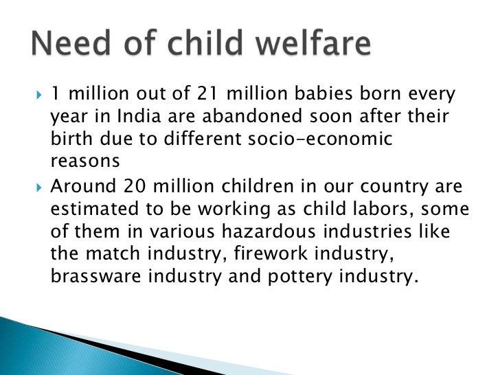    Child labour .   Mall nutrition.   No education.   Undergo many dreadful diseases like:•   Pneumonia•   Diarrhea•  ...