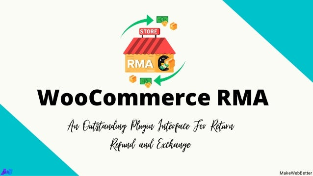 An Outstanding Plugin Interface For Return Refund and Exchange WooCommerce RMA MakeWebBetter
