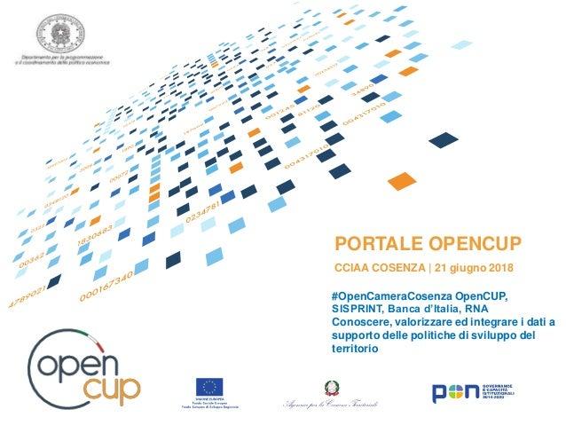 PORTALE OPENCUP #OpenCameraCosenza OpenCUP, SISPRINT, Banca d'Italia, RNA Conoscere, valorizzare ed integrare i dati a sup...
