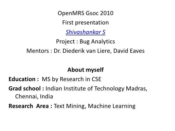 OpenMRS Gsoc 2010                     First presentation                      Shivashankar S                  Project : Bu...