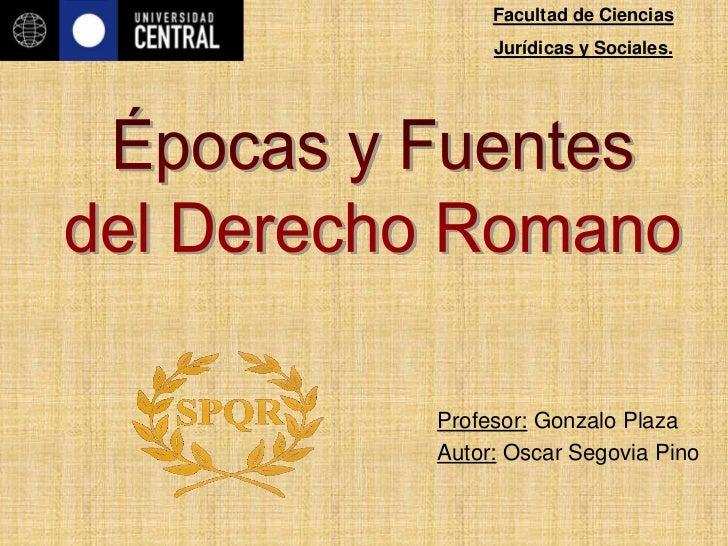 Facultad de Ciencias      Jurídicas y Sociales.     Profesor: Gonzalo Plaza Autor: Oscar Segovia Pino