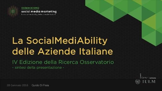 La SocialMediAbility delle Aziende Italiane IV Edizione della Ricerca Osservatorio - sintesi della presentazione - Guido D...