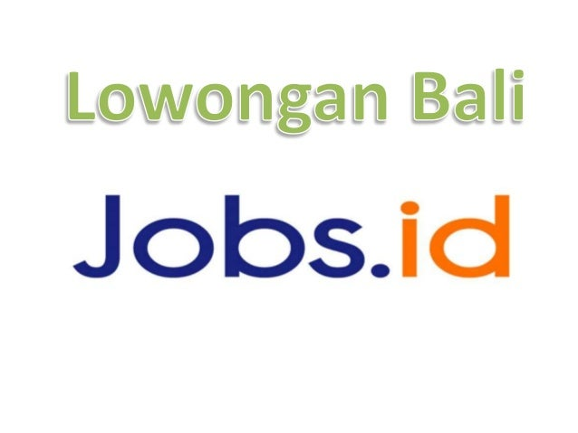 Jobs.ID merupakan kumpulan informasi mengenai lowongan Bali pekerjaan terbaru setiap harinya secara online dari berbagai p...