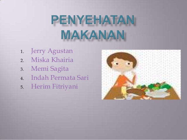 1. 2. 3. 4. 5.  Jerry Agustan Miska Khairia Memi Sagita Indah Permata Sari Herim Fitriyani