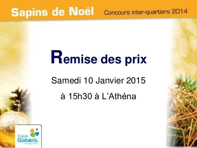 Remise des prix Samedi 10 Janvier 2015 à 15h30 à L'Athéna