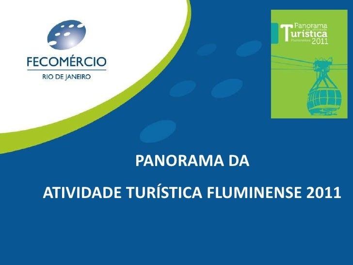 PANORAMA DAATIVIDADE TURÍSTICA FLUMINENSE 2011