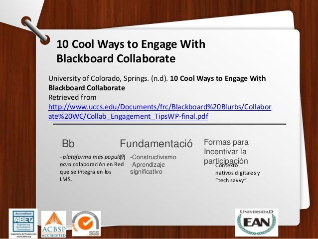 - plataforma más popular para colaboración en Red que se integra en los LMS. Bb 10 Cool Ways to Engage With Blackboard Col...