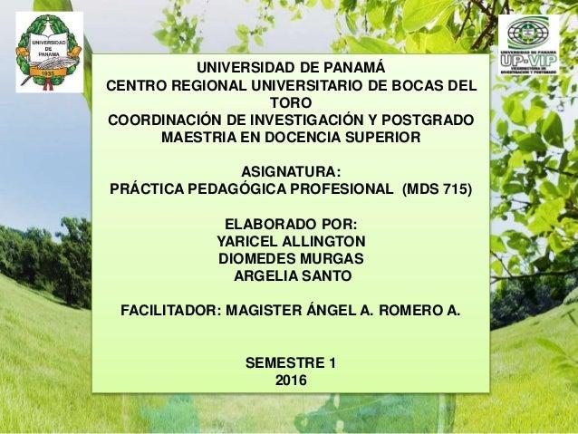 UNIVERSIDAD DE PANAMÁ CENTRO REGIONAL UNIVERSITARIO DE BOCAS DEL TORO COORDINACIÓN DE INVESTIGACIÓN Y POSTGRADO MAESTRIA E...