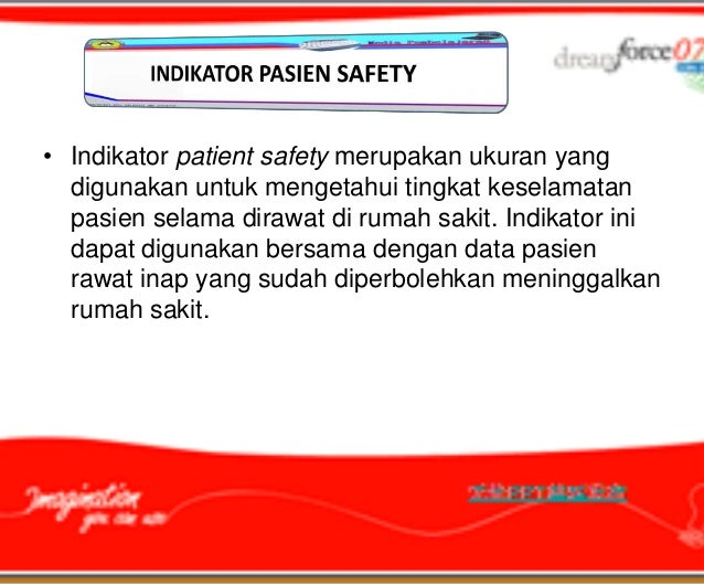 • Indikator patient safety merupakan ukuran yang  digunakan untuk mengetahui tingkat keselamatan  pasien selama dirawat di...