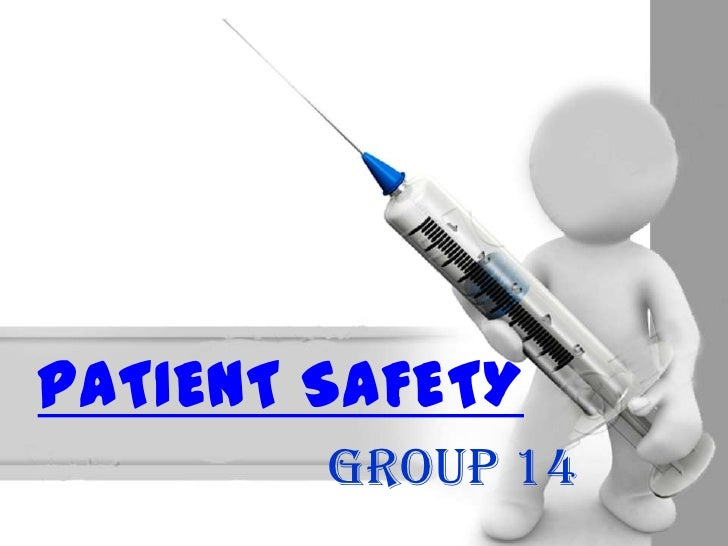 PATIENT SAFETY<br />Group 14<br />