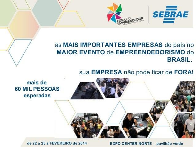 as MAIS IMPORTANTES EMPRESAS do país no MAIOR EVENTO de EMPREENDEDORISMO do BRASIL. sua EMPRESA não pode ficar de FORA! ma...