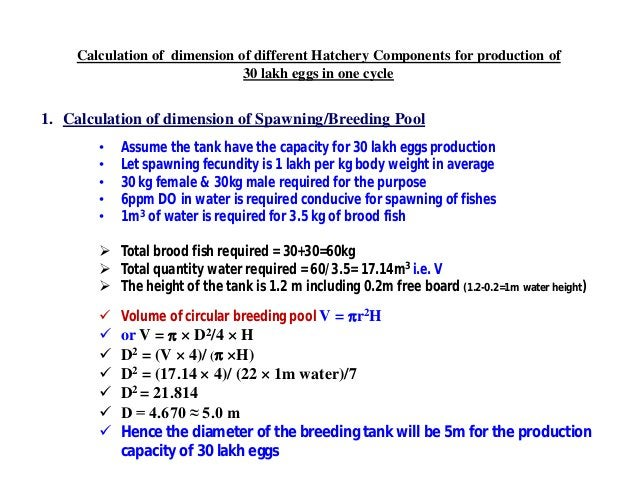 Calculation of dimension of different Hatchery Components for production of 30 lakh eggs in one cycle 1. Calculation of di...