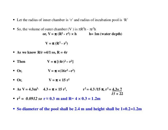  Let the radius of inner chamber is 'r' and radius of incubation pool is 'R'  So, the volume of outer chamber (V ) is R...