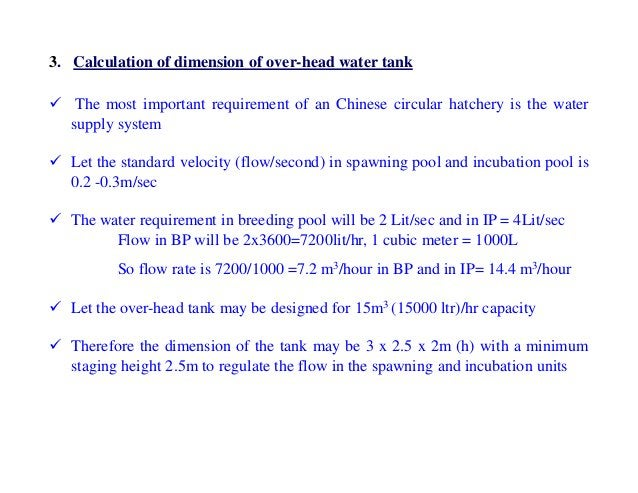 3. Calculation of dimension of over-head water tank  The most important requirement of an Chinese circular hatchery is th...