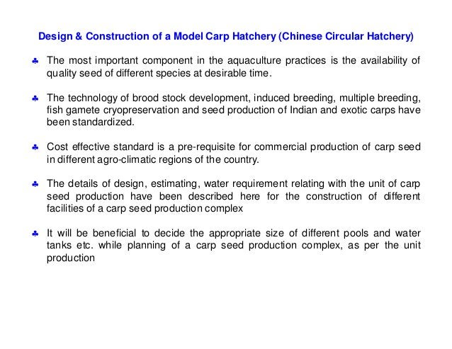 Design & Construction of a Model Carp Hatchery (Chinese Circular Hatchery)  The most important component in the aquacultu...