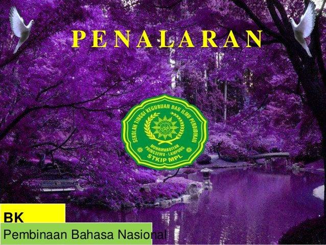 P E N A L A R A N  BK  Pembinaan Bahasa Nasional  .