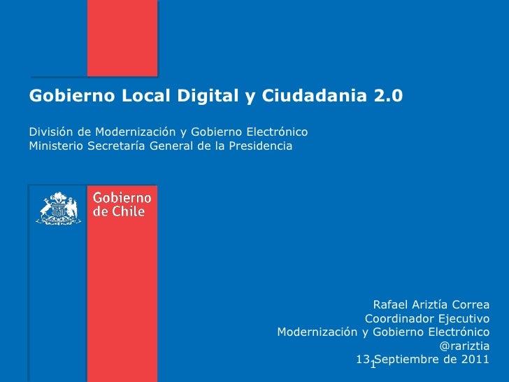 Gobierno Local Digital y Ciudadania 2.0División de Modernización y Gobierno ElectrónicoMinisterio Secretaría General de la...