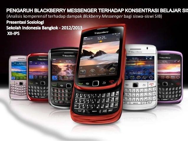 (Analisis komperensif terhadap dampak Blckberry Messenger bagi siswa-siswi SIB)