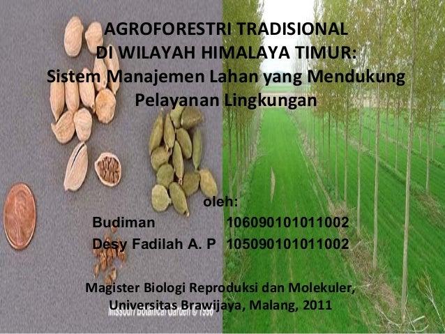 AGROFORESTRI TRADISIONAL DI WILAYAH HIMALAYA TIMUR: Sistem Manajemen Lahan yang Mendukung Pelayanan Lingkungan  oleh: Budi...