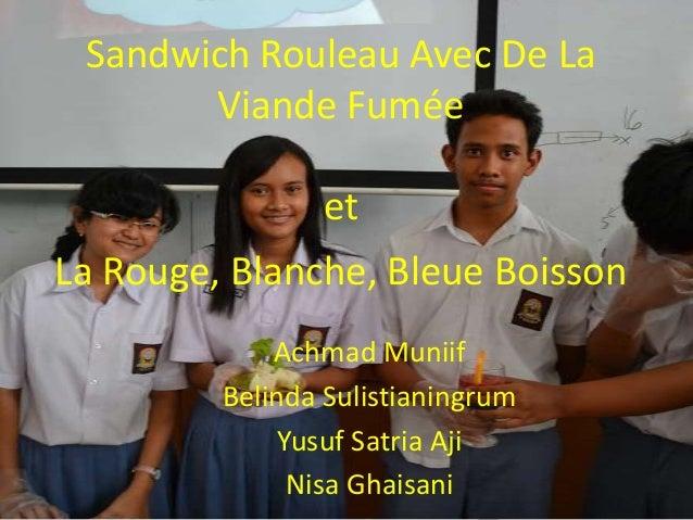 Sandwich Rouleau Avec De La       Viande Fumée                etLa Rouge, Blanche, Bleue Boisson             Achmad Muniif...