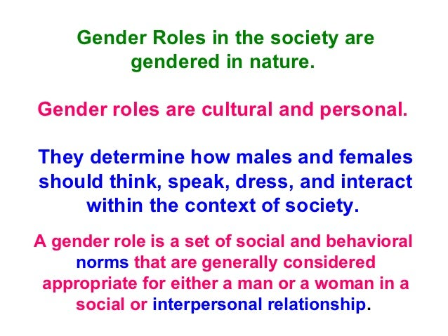 essays about gender roles in society Gender roles essay chipko movement- final  argumentative paper on gender roles is published for informational purposes only  socialization is the process through which infants develop into mature adults by learning the norms and values of the society gender socialization represents the idea that gender is socially constructed and that.