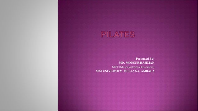 Presented By: MD. MONSUR RAHMAN MPT (Musculoskeletal Disorders) MM UNIVERSITY, MULLANA, AMBALA