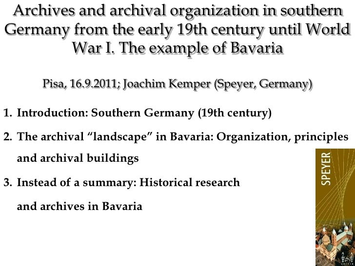 1<br />Archives and archival organization in southern Germany from the early 19th century until World War I. The example o...