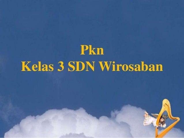 Pkn Kelas 3 SDN Wirosaban