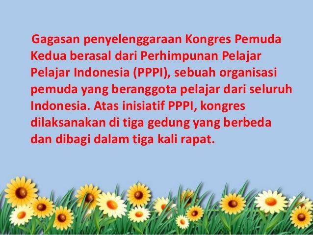 Gagasan penyelenggaraan Kongres Pemuda Kedua berasal dari Perhimpunan Pelajar Pelajar Indonesia (PPPI), sebuah organisasi ...