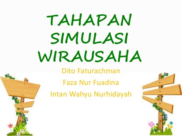 TAHAPAN SIMULASI WIRAUSAHA Dito Faturachman Faza Nur Fuadina Intan Wahyu Nurhidayah