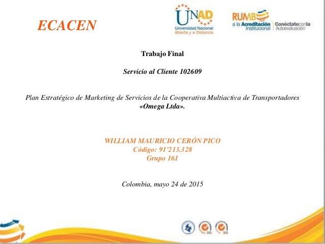 Trabajo Final Servicio al Cliente 102609 Plan Estratégico de Marketing de Servicios de la Cooperativa Multiactiva de Trans...
