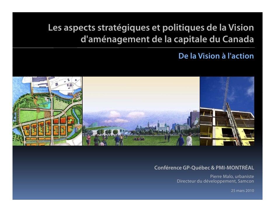 Les aspects stratégiques et politiques de la Vision        d aménagement        d'aménagement de la capitale du Canada    ...