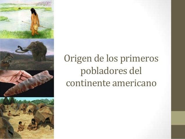 Origen de los primeros    pobladores delcontinente americano