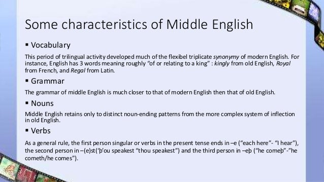 middle english and new english vocabulary The need to express new ideas in english then arose in a field that had been  dominated  the french and latin influence on the vocabulary of anatomy  peaked.