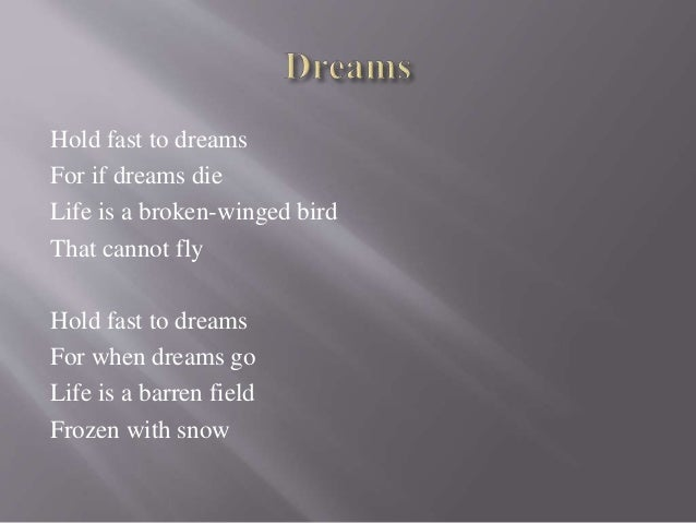 analysis of langston hughes poems The poem dreams by langston hughes is quite short, comprising of two stanzas only the poem makes the reader understand the importance of dreams in his/her life dreams are something that the poet probably synonymizes with hope.