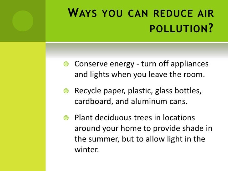 Ways to Prevent and Reduce Air, Water, and Land Pollution