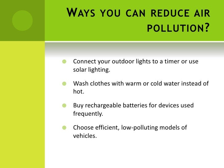 7 Ways To Reduce Air Pollution