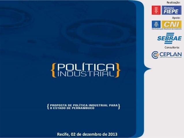 Realização:  Apoio:  Consultoria:  Recife, 02 de dezembro de 2013