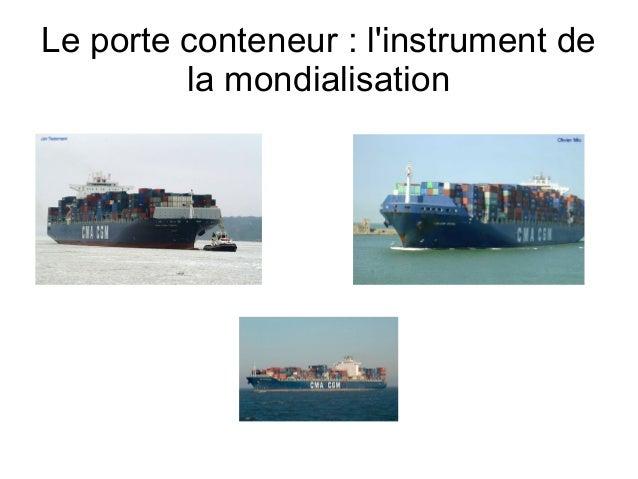 Le porte conteneur : l'instrument de la mondialisation